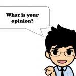「意見」を聞いたり、述べたりするための英語80選
